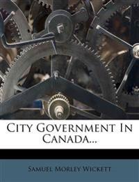City Government In Canada...
