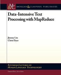 Data-Intensive Text Processing with MapReduce