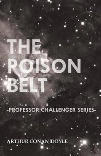 The Poison Belt (Professor Challenger Series)