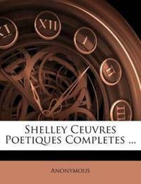 Shelley Ceuvres Poetiques Completes ...