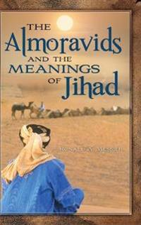 The Almoravids and the Meanings of Jihad