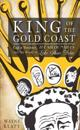 King of the Gold Coast: Cap'n Streeter, the Millionaires and the Story of Lake Shore Drive