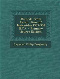 Records from Erech, time of Nabonidus (555-538 B.C.)  - Primary Source Edition