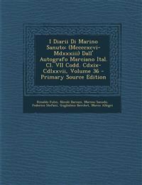 I Diarii Di Marino Sanuto: (Mccccxcvi-MDXXXIII) Dall' Autografo Marciano Ital. CL. VII Codd. CDXIX-CDLXXVII, Volume 36 - Primary Source Edition
