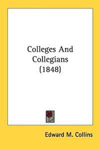 Colleges And Collegians (1848)