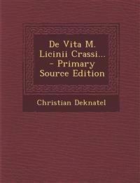 De Vita M. Licinii Crassi... - Primary Source Edition
