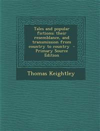 Tales and Popular Fictions; Their Resemblance, and Transmission from Country to Country