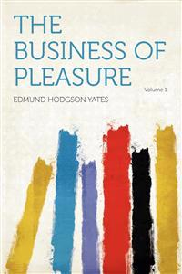 The Business of Pleasure Volume 1