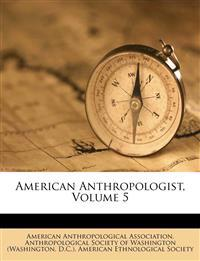 American Anthropologist, Volume 5