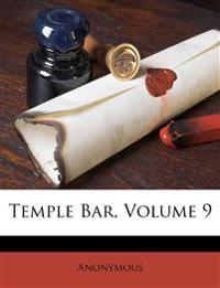Temple Bar, Volume 9