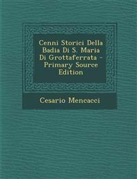 Cenni Storici Della Badia Di S. Maria Di Grottaferrata - Primary Source Edition