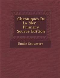 Chroniques De La Mer - Primary Source Edition