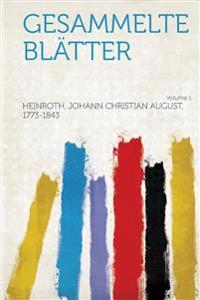 Gesammelte Blatter Volume 1