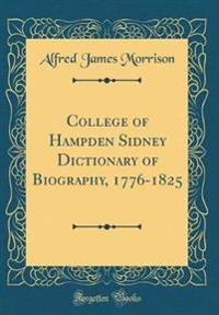 College of Hampden Sidney Dictionary of Biography, 1776-1825 (Classic Reprint)