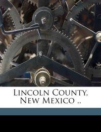 Lincoln County, New Mexico ..