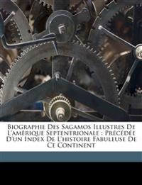 Biographie des Sagamos illustres de l'Amérique Septentrionale : Précédée d'un index de l'histoire fabuleuse de ce continent
