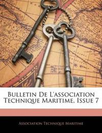 Bulletin De L'association Technique Maritime, Issue 7