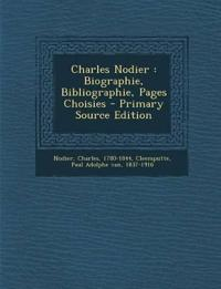 Charles Nodier : Biographie, Bibliographie, Pages Choisies