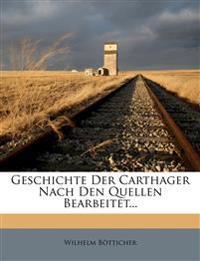 Geschichte Der Carthager Nach Den Quellen Bearbeitet...