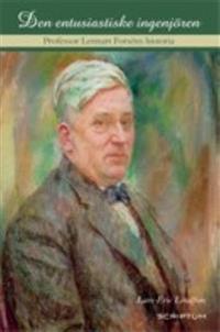 Den entusiastiske ingenjören Professor Lennart Forsens historia