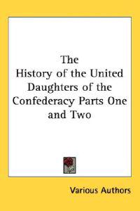 The History of the United Daughters of the Confederacy