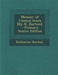 Memoir of Cosmos Innes [By K. Burton].