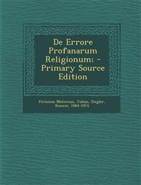 de Errore Profanarum Religionum; - Primary Source Edition