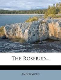 The Rosebud...