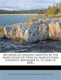 Methods of Analysis Adopted by the Association of Official Agricultural Chemists, November 11, 12, and 14, 1898...