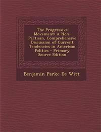 Progressive Movement: A Non-Partisan, Comprehensive Discussion of Current Tendencies in American Politics