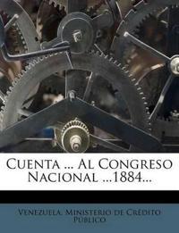 Cuenta ... Al Congreso Nacional ...1884...