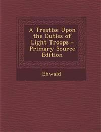A Treatise Upon the Duties of Light Troops - Primary Source Edition