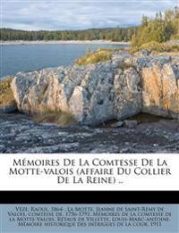 Mémoires De La Comtesse De La Motte-valois (affaire Du Collier De La Reine) ..