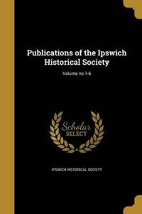 PUBN OF THE IPSWICH HISTORICAL