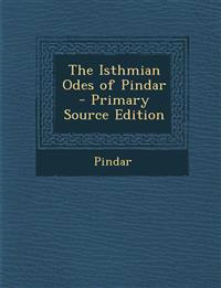 The Isthmian Odes of Pindar - Primary Source Edition