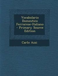 Vocabolario Domestico Ferrarese-Italiano