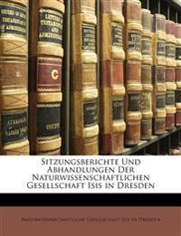 Sitzungsberichte Und Abhandlungen Der Naturwissenschaftlichen Gesellschaft Isis in Dresden.