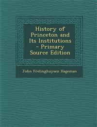 History of Princeton and Its Institutions