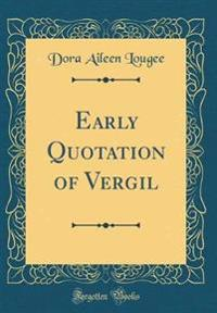 Early Quotation of Vergil (Classic Reprint)