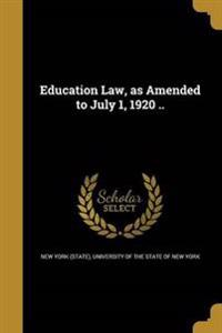 EDUCATION LAW AS AMENDED TO JU