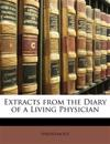 Extracts from the Diary of a Living Physician