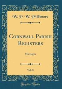 Cornwall Parish Registers, Vol. 8
