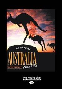 It's All about Australia, Mate (Large Print 16pt)