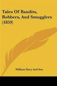 Tales of Bandits, Robbers, and Smugglers