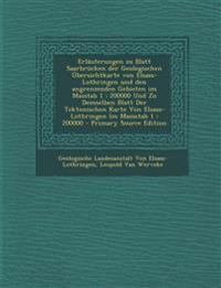 Erläuterungen zu Blatt Saarbrücken der Geologischen Übersichtkarte von Elsass-Lothringen und den angrenzenden Gebieten im Masstab 1 : 200000 Und Zu De