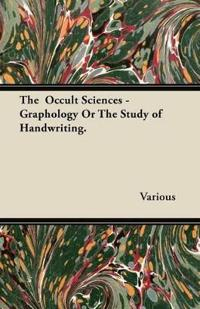 The Occult Sciences - Graphology or the Study of Handwriting.