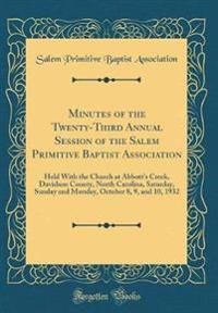 Minutes of the Twenty-Third Annual Session of the Salem Primitive Baptist Association