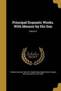 PRINCIPAL DRAMATIC WORKS W/MEM