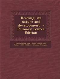 Reading: its nature and development  - Primary Source Edition