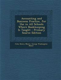 Accounting and Business Practice, for Use in All Schools Where Bookkeeping Is Taught